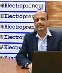 Sanjeev Chopra, CEO, Electropreneur Park